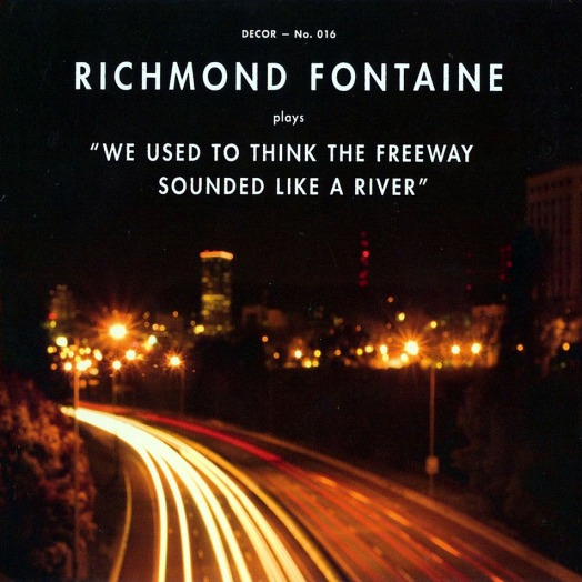 Richmond_Fontaine-We_Used_To_Think_The_Freeway_Sounded_Like_A_River-Frontal