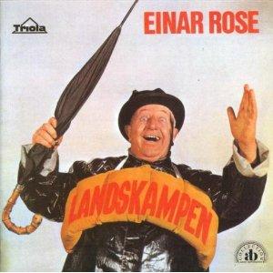 Einar Rose Landskampen