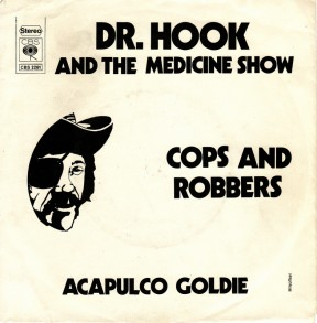 dr_hook-cops_and_robbers_as_b_dr_hook_and_the_medicine_show_